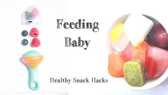 Feeding Baby Healthy Snack Hacks